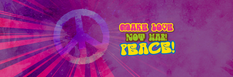 Make Love Not War! PEACE